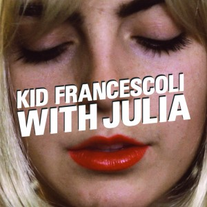 Kid Francescoli - With Julia
