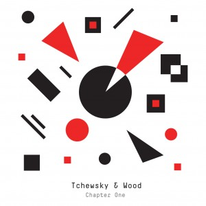 TCHEWSKY & WOOD « Chapter One » EP