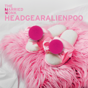 TheMarriedMonk_Headgearalienpoo_Visuel