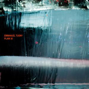 Emmanuel Tugny Plain 30 visuel