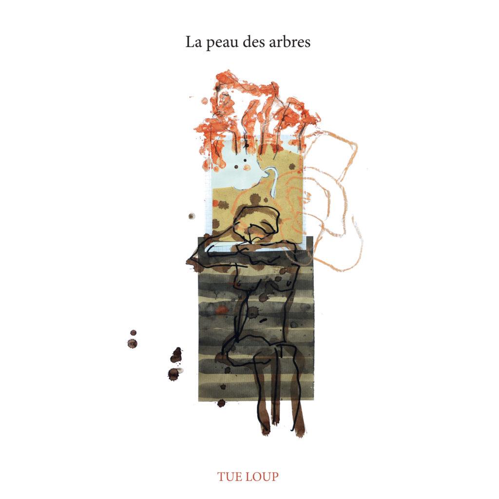 TUE-LOUP « La peau des arbres »