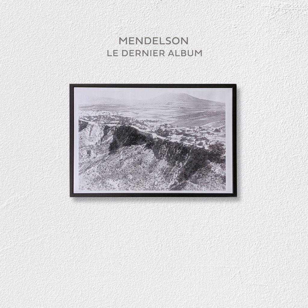 MENDELSON « Le dernier album »